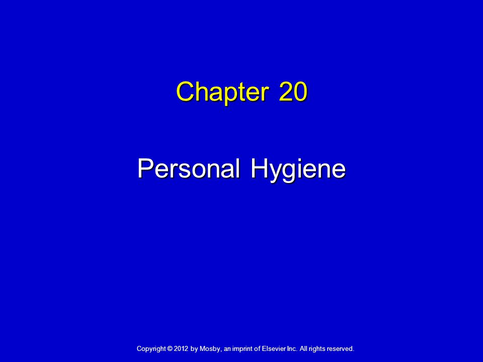 Chapter 20 Personal Hygiene
