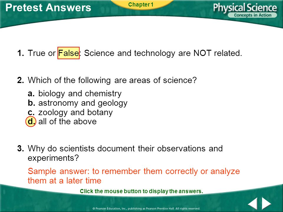 Pretest Answers Chapter 1. 1. True or False: Science and technology are NOT related. 2. Which of the following are areas of science