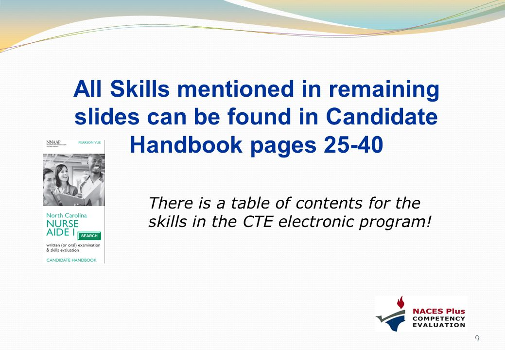 All Skills mentioned in remaining slides can be found in Candidate Handbook pages 25-40