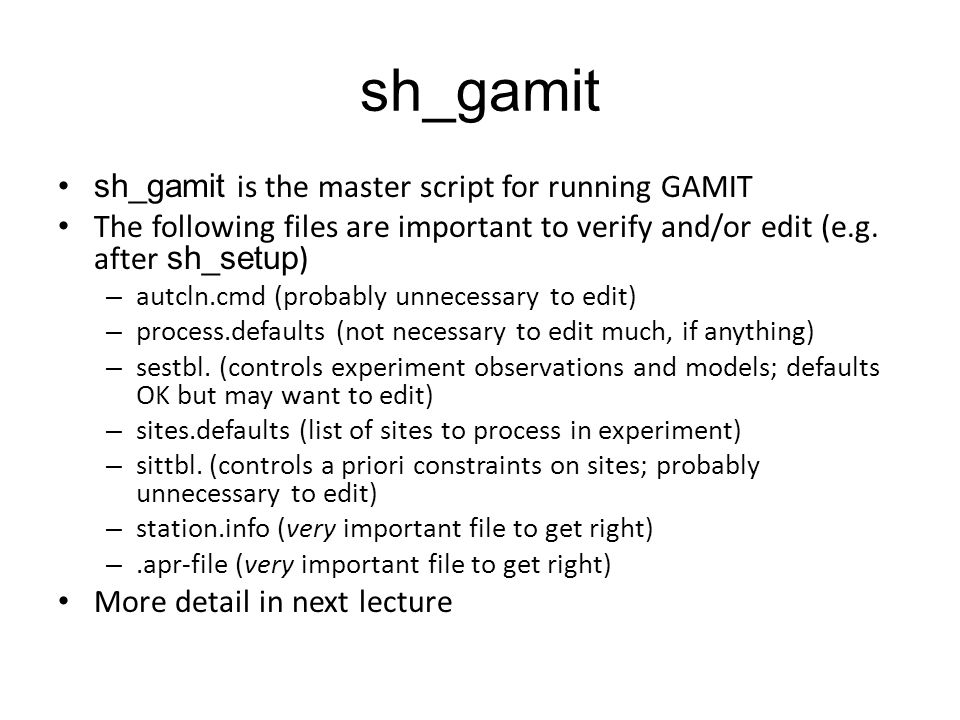 sh_gamit sh_gamit is the master script for running GAMIT