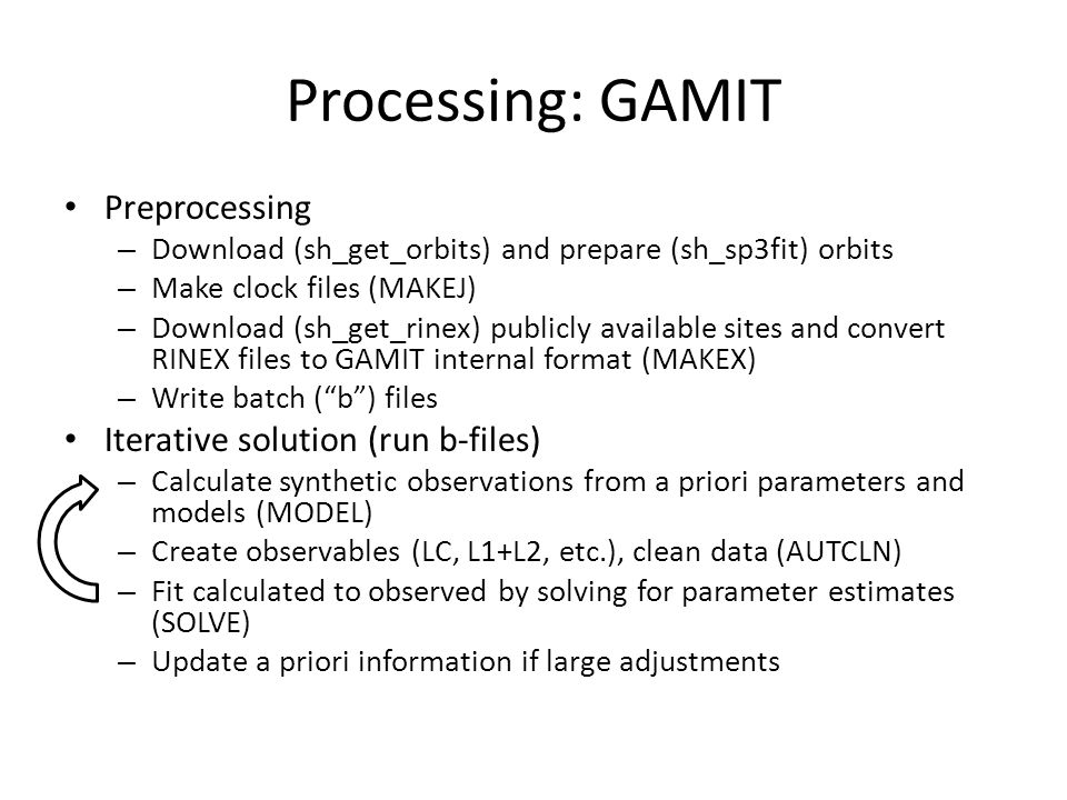 Processing: GAMIT Preprocessing Iterative solution (run b-files)