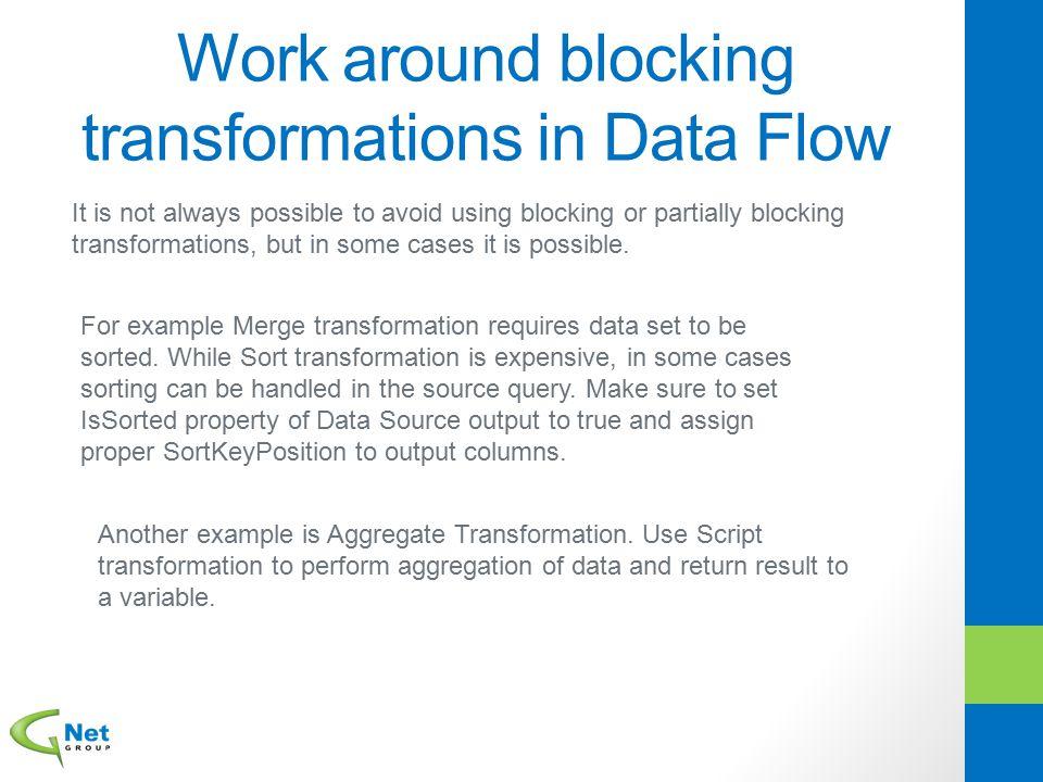 Work around blocking transformations in Data Flow