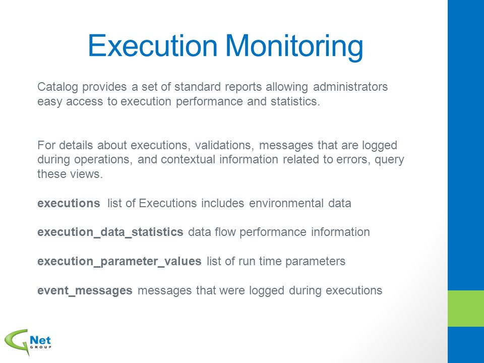 Execution Monitoring Catalog provides a set of standard reports allowing administrators easy access to execution performance and statistics.