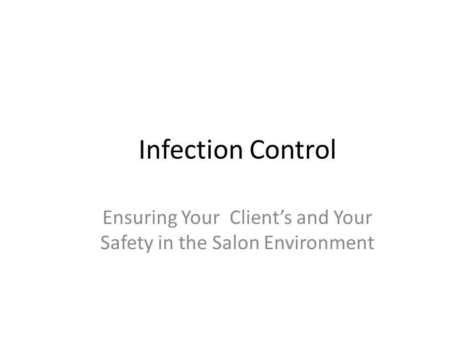 Ensuring Your Client's and Your Safety in the Salon Environment