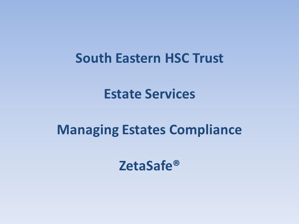 South Eastern HSC Trust Managing Estates Compliance