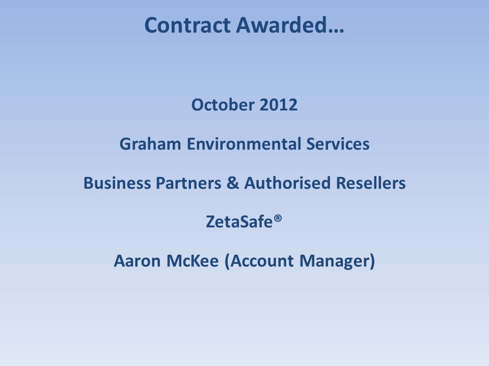 Contract Awarded… October 2012 Graham Environmental Services