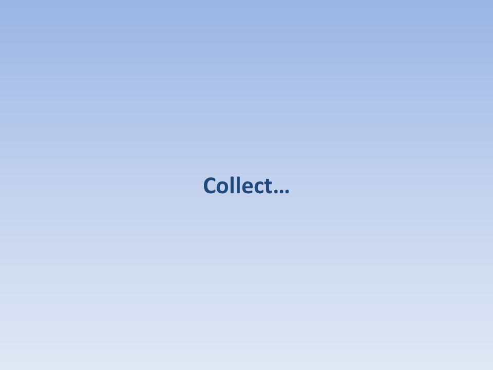 Collect…
