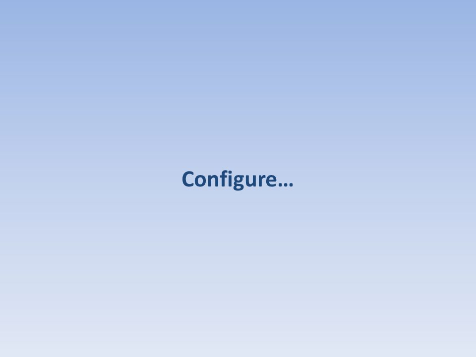 Configure…