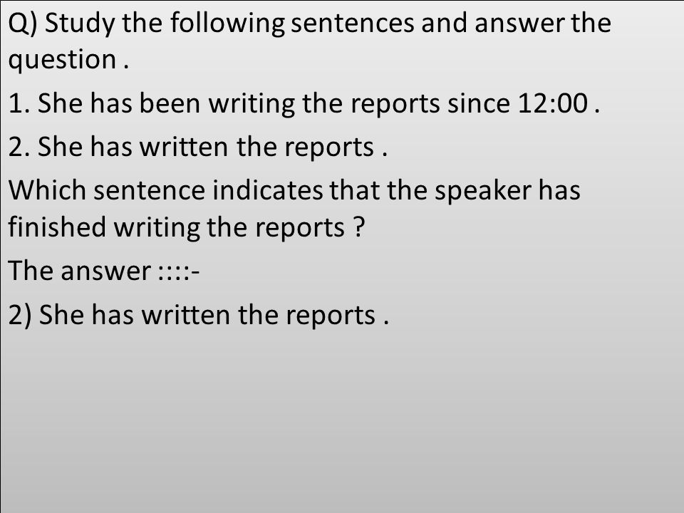Q) Study the following sentences and answer the question. 1