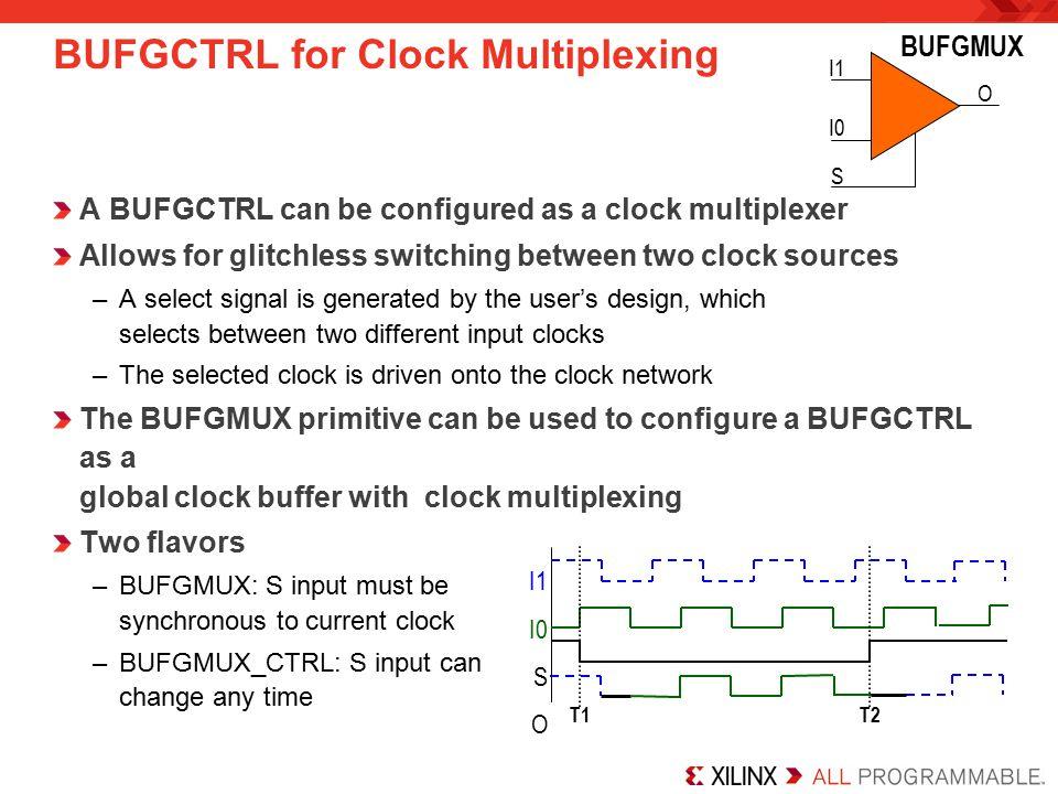 BUFGCTRL for Clock Multiplexing