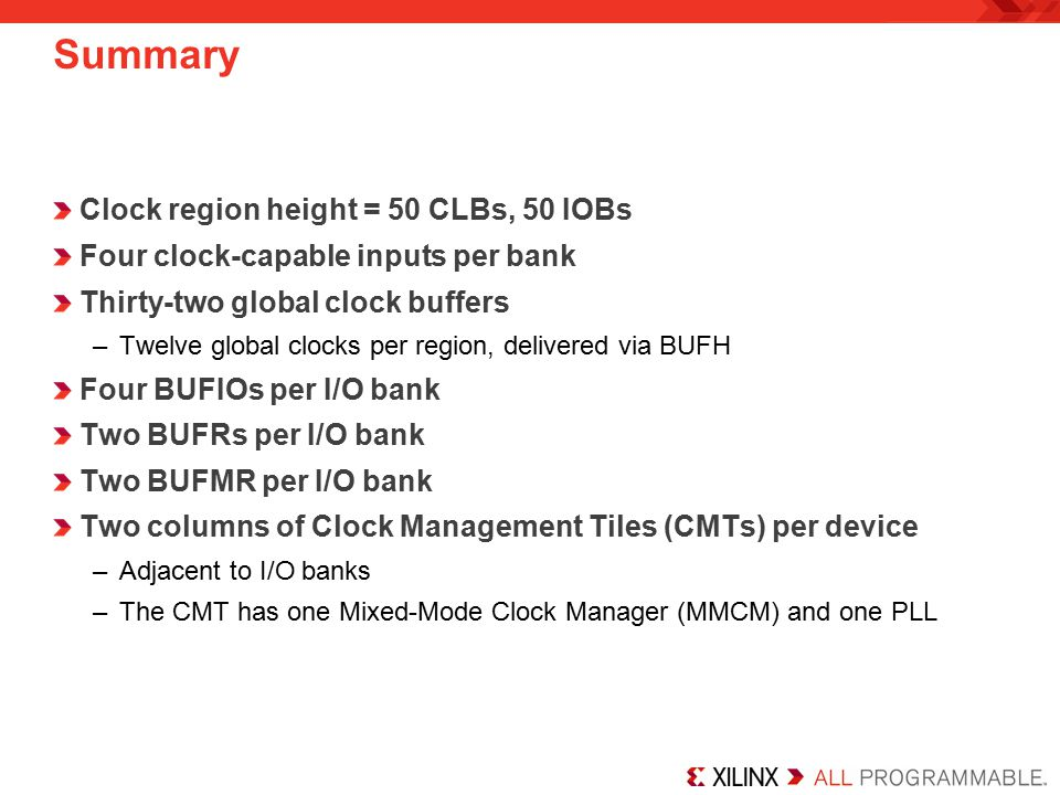 Summary Clock region height = 50 CLBs, 50 IOBs