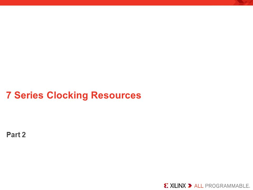 7 Series Clocking Resources
