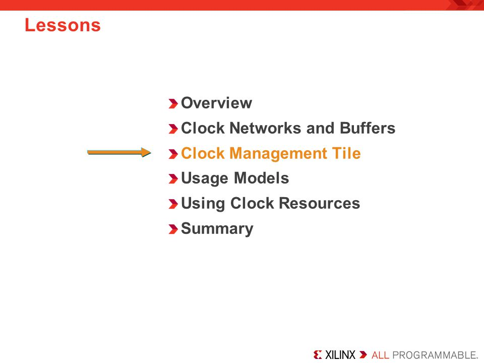 Lessons Overview Clock Networks and Buffers Clock Management Tile