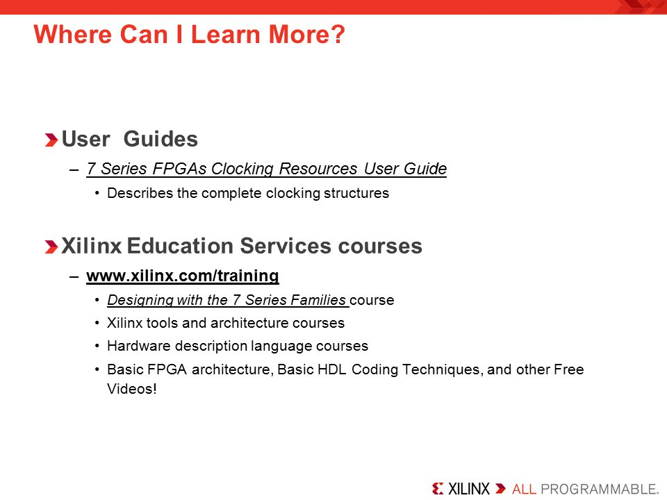 Where Can I Learn More User Guides Xilinx Education Services courses