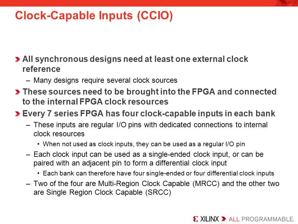 Clock-Capable Inputs (CCIO)