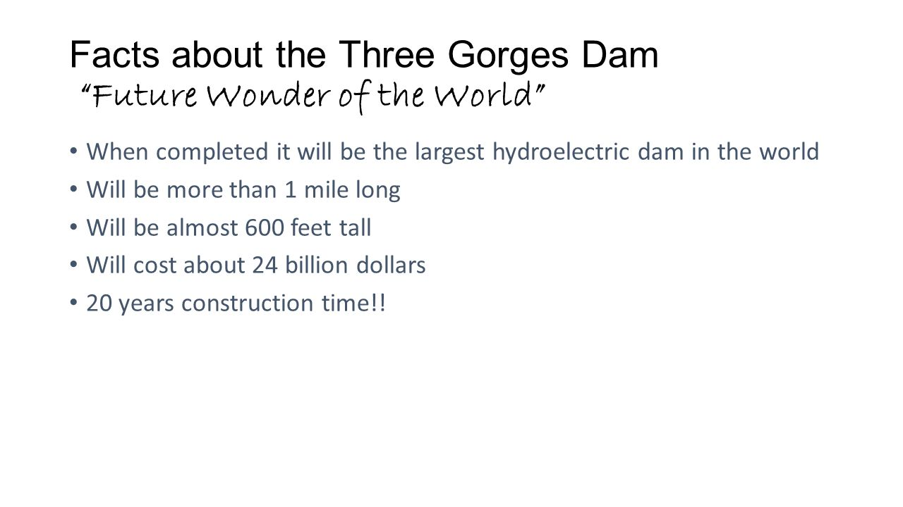 Facts about the Three Gorges Dam Future Wonder of the World