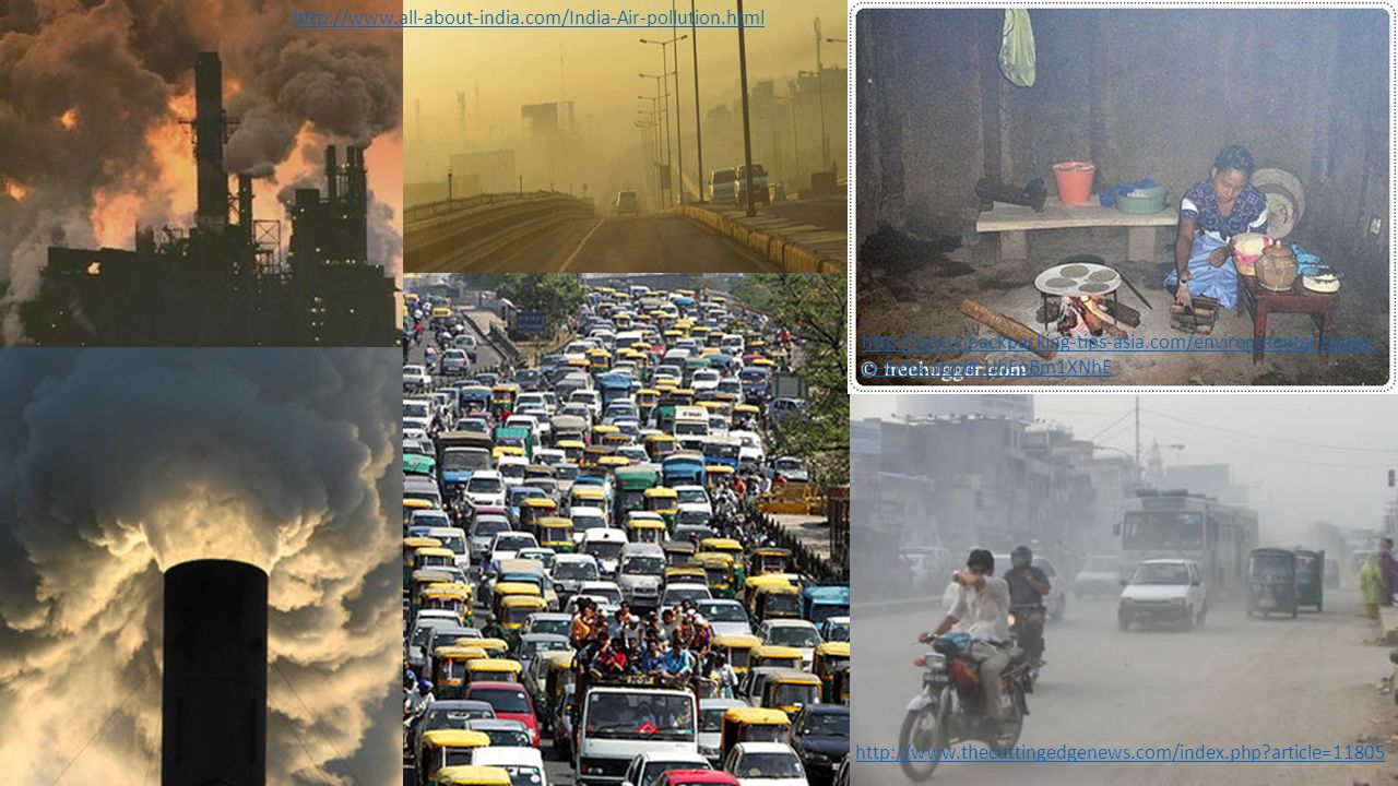 http://www.all-about-india.com/India-Air-pollution.html http://www.backpacking-tips-asia.com/environmental-issues-in-india.html#.UhEpBm1XNhE.