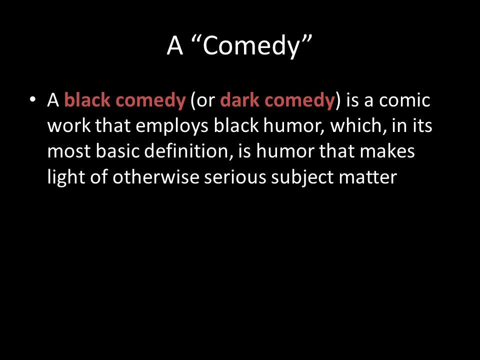 A Comedy