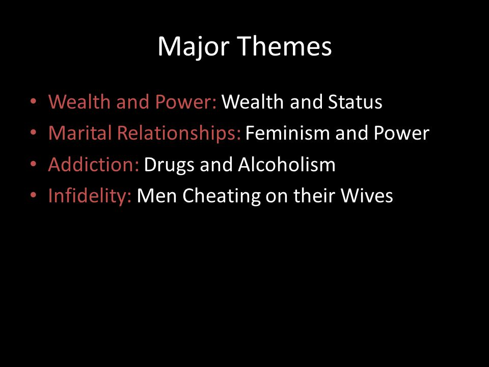 Major Themes Wealth and Power: Wealth and Status