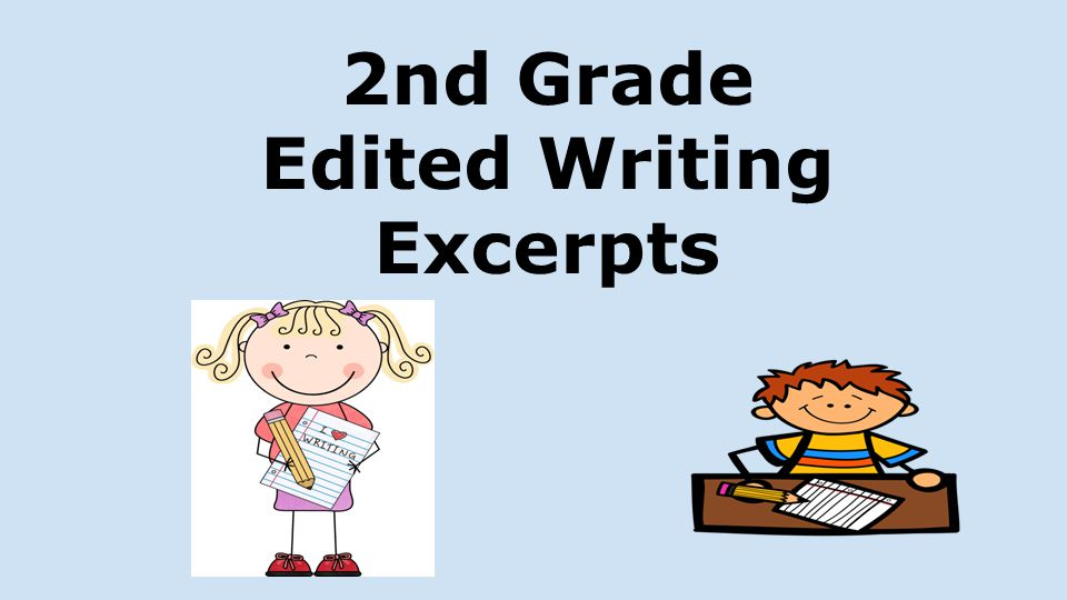 2nd Grade Edited Writing Excerpts