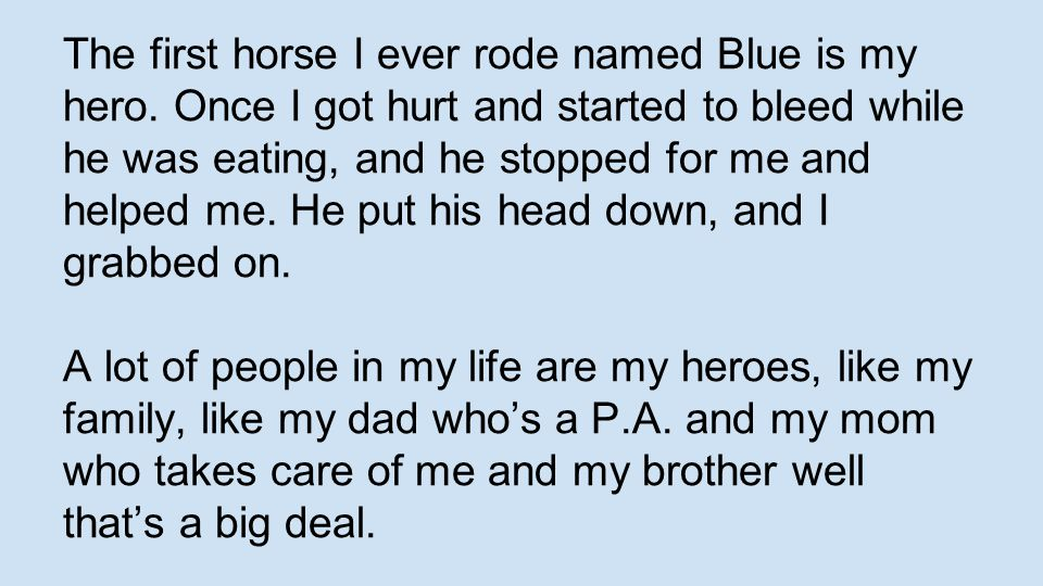 The first horse I ever rode named Blue is my hero