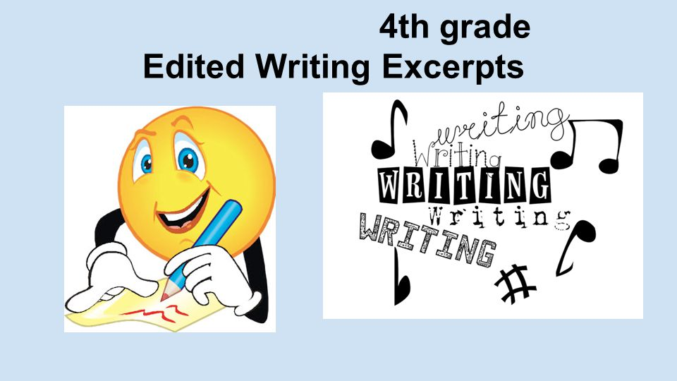 4th grade Edited Writing Excerpts