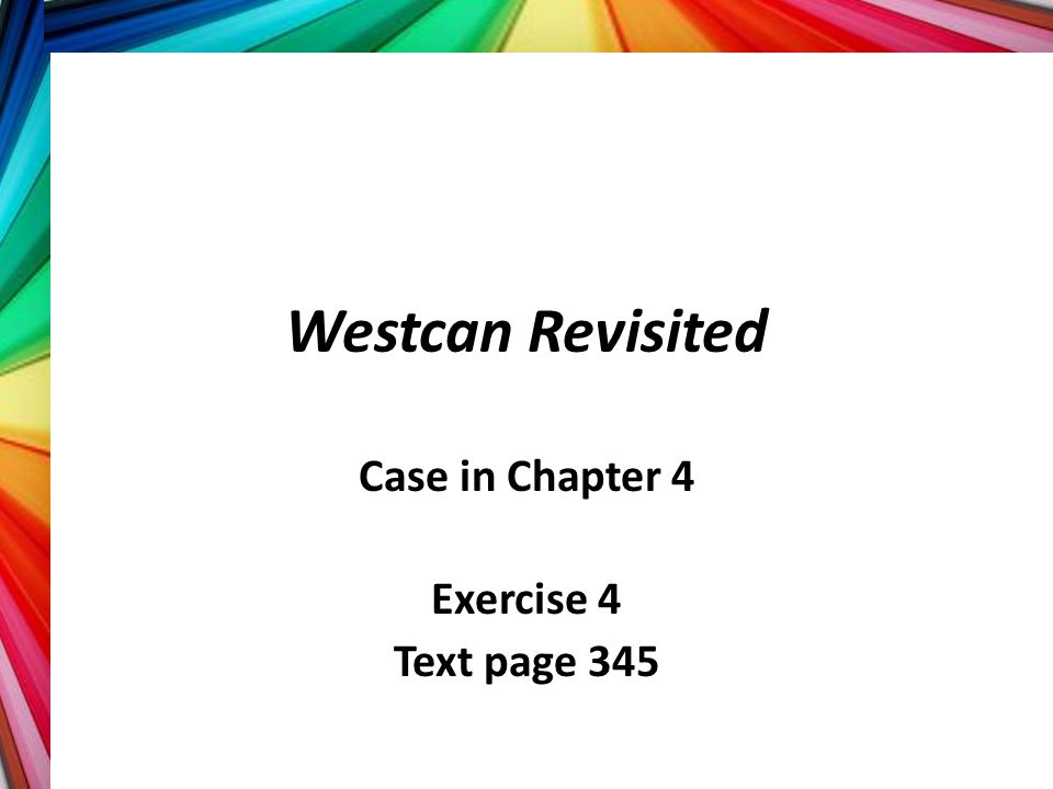 Case in Chapter 4 Exercise 4 Text page 345