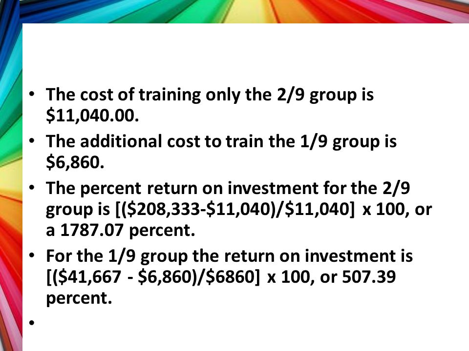 The cost of training only the 2/9 group is $11,040.00.