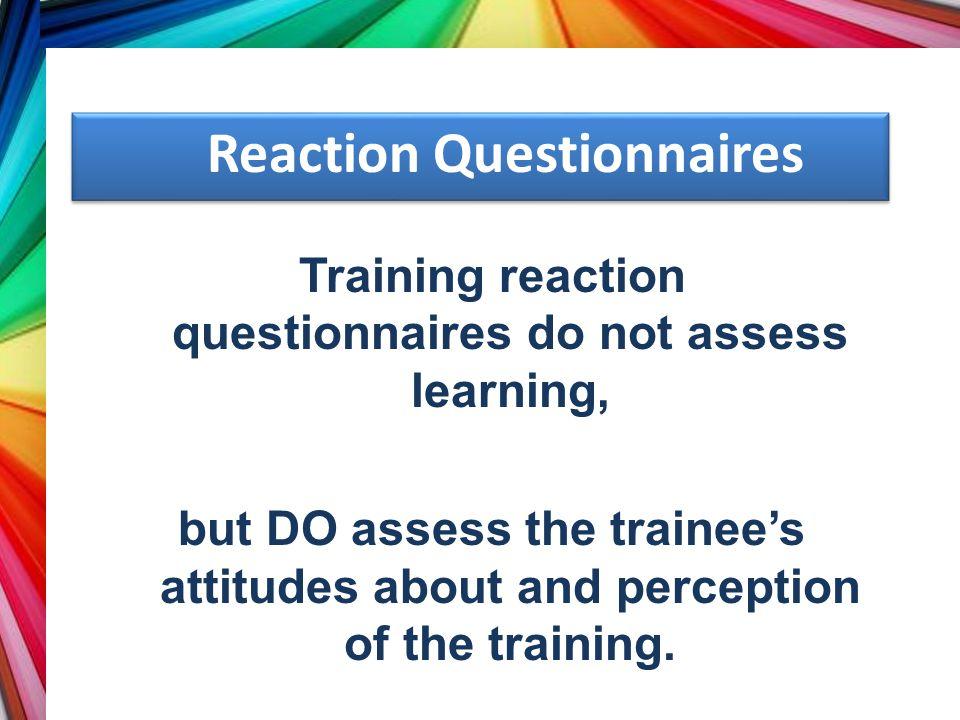 Reaction Questionnaires