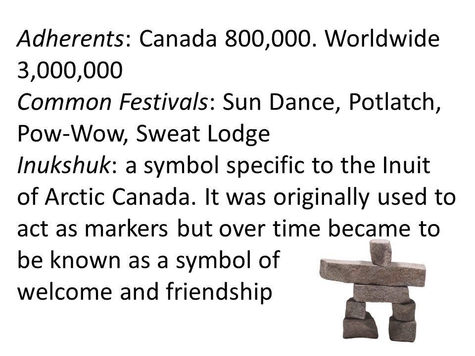Adherents: Canada 800,000.