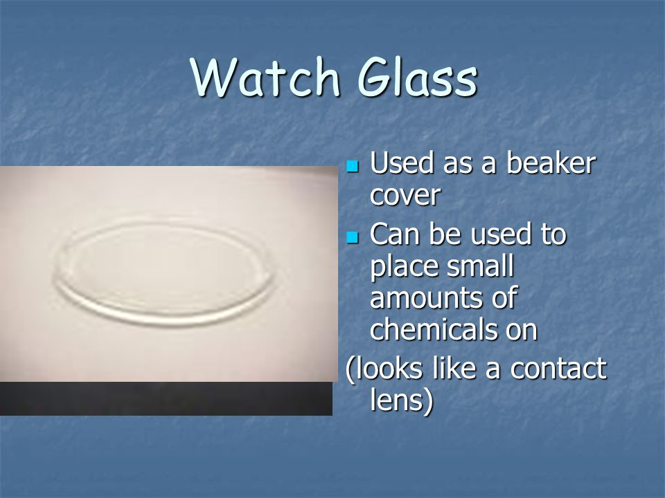 Watch Glass Used as a beaker cover