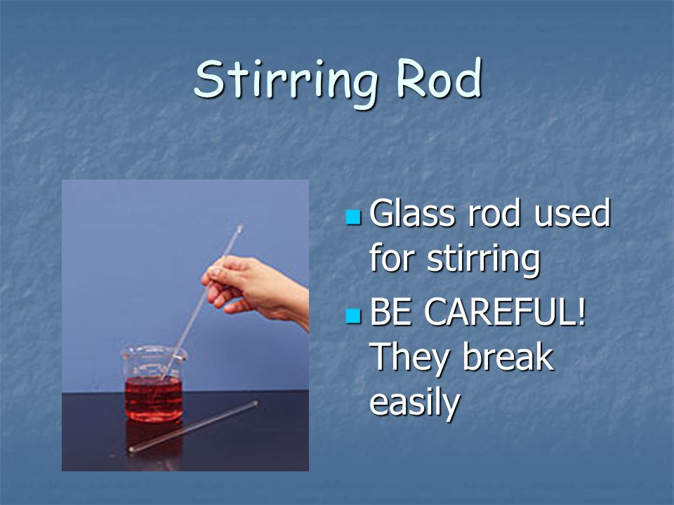 Stirring Rod Glass rod used for stirring BE CAREFUL! They break easily