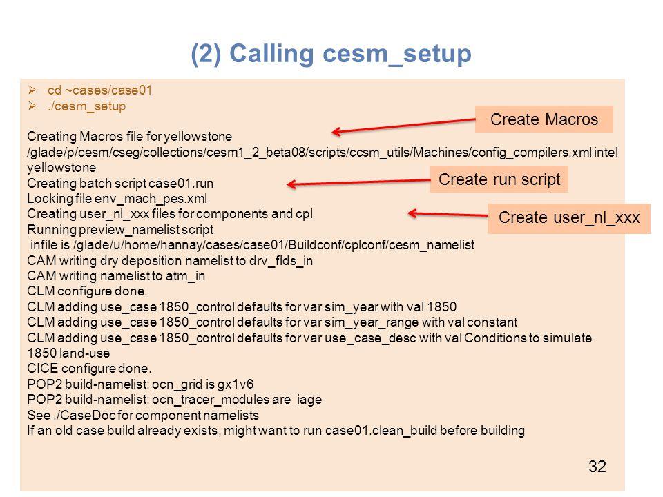 (2) Calling cesm_setup Create Macros Create run script