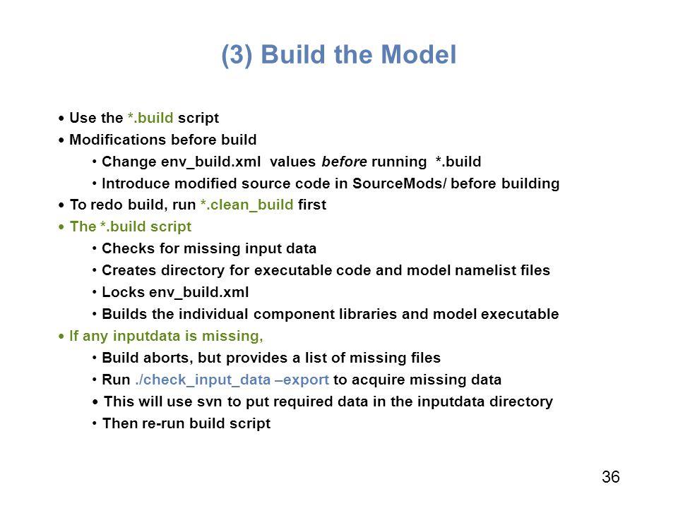 (3) Build the Model 36 36 Use the *.build script