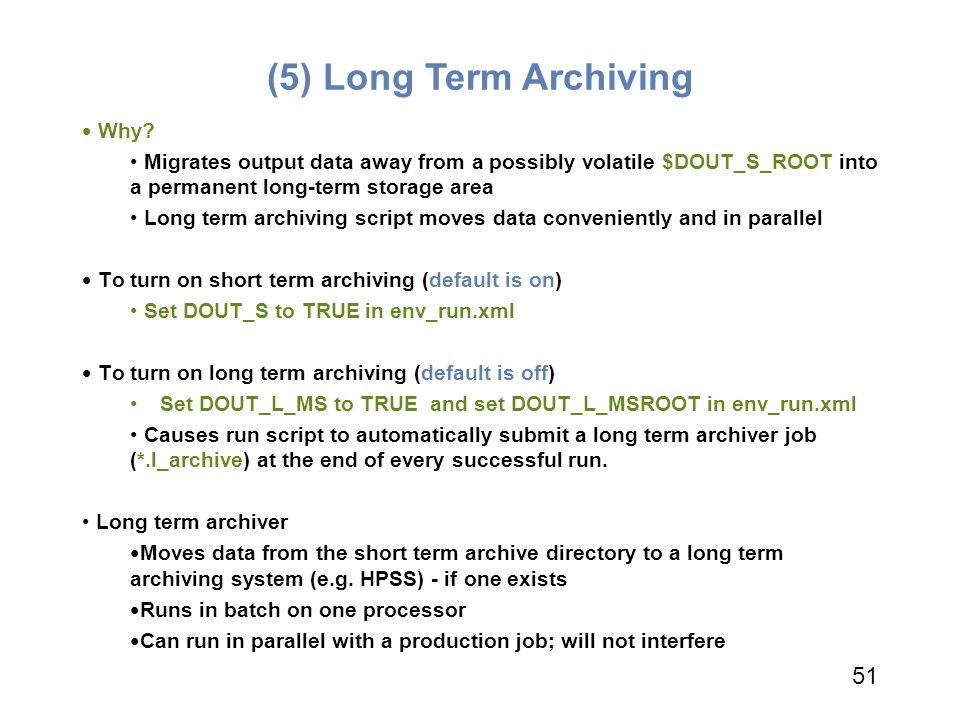 (5) Long Term Archiving 51 Why