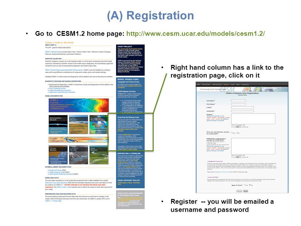 (A) Registration Go to CESM1.2 home page: http://www.cesm.ucar.edu/models/cesm1.2/