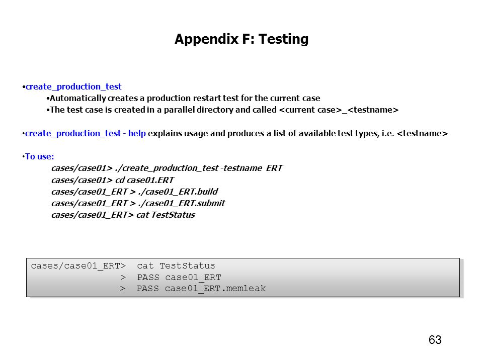 Appendix F: Testing 63 cases/case01_ERT> cat TestStatus