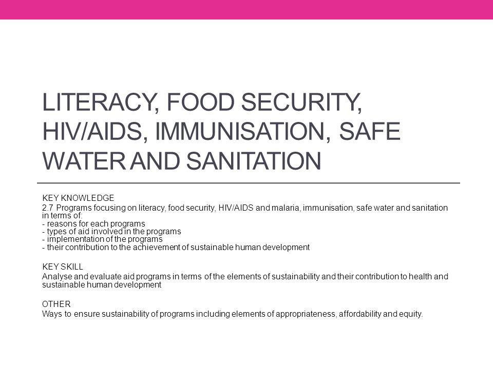 LITERACY, FOOD SECURITY, HIV/AIDS, IMMUNISATION, SAFE WATER and SANITATION