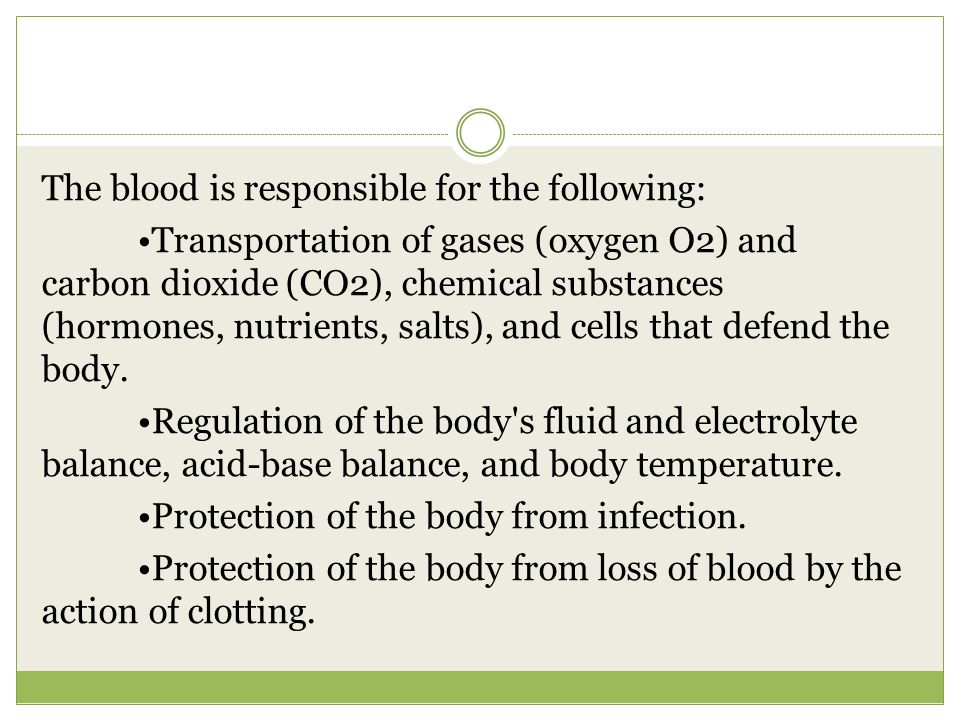 The blood is responsible for the following: