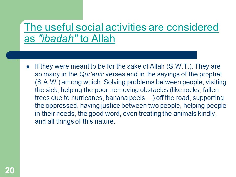 The useful social activities are considered as ibadah to Allah
