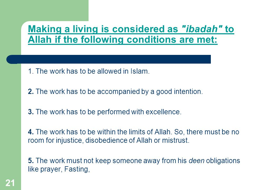 Making a living is considered as ibadah to Allah if the following conditions are met:
