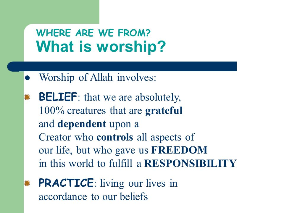 WHERE ARE WE FROM What is worship