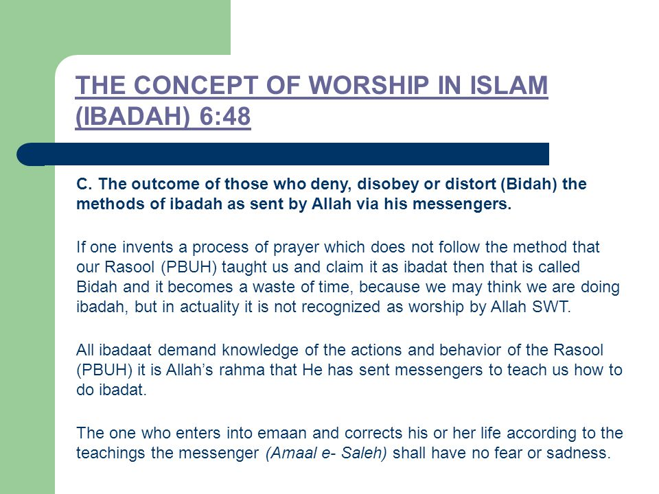 THE CONCEPT OF WORSHIP IN ISLAM (IBADAH) 6:48