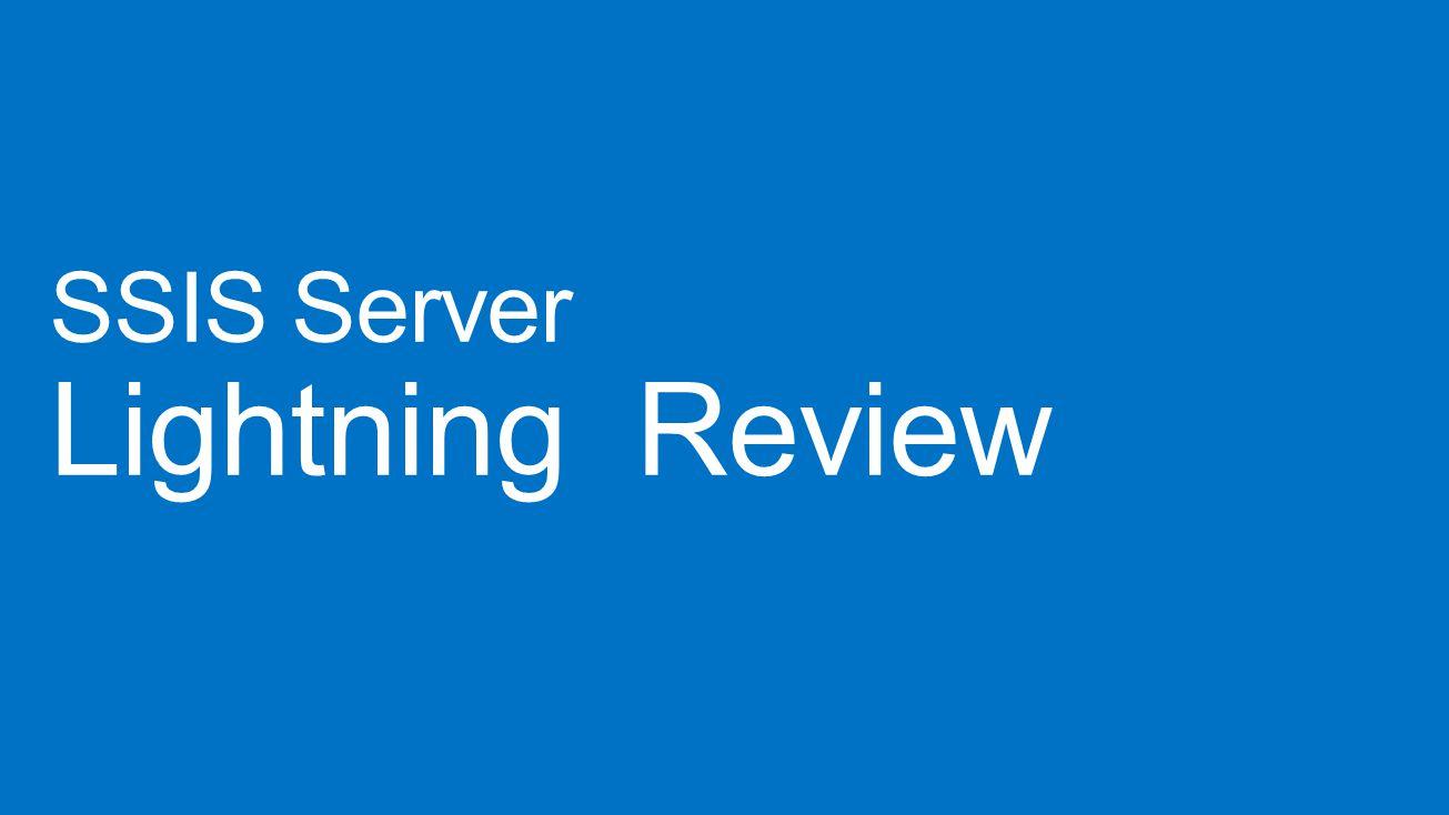 SSIS Server Lightning Review