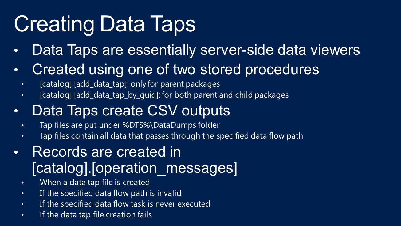 Creating Data Taps Data Taps are essentially server-side data viewers