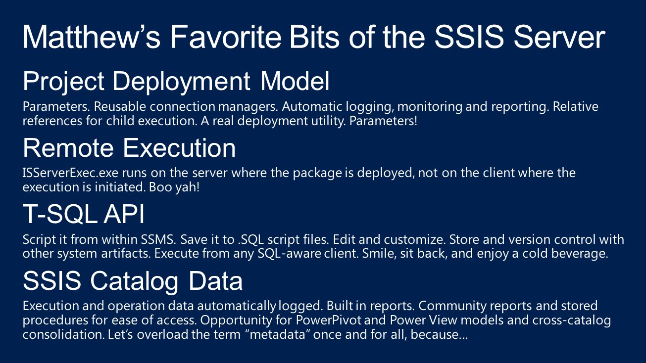 Matthew's Favorite Bits of the SSIS Server