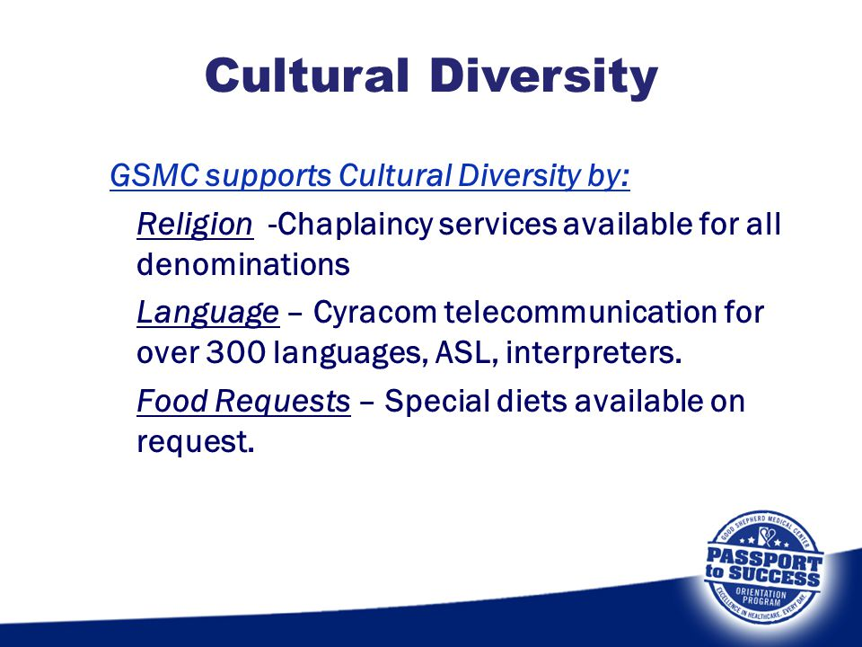 Cultural Diversity GSMC supports Cultural Diversity by: