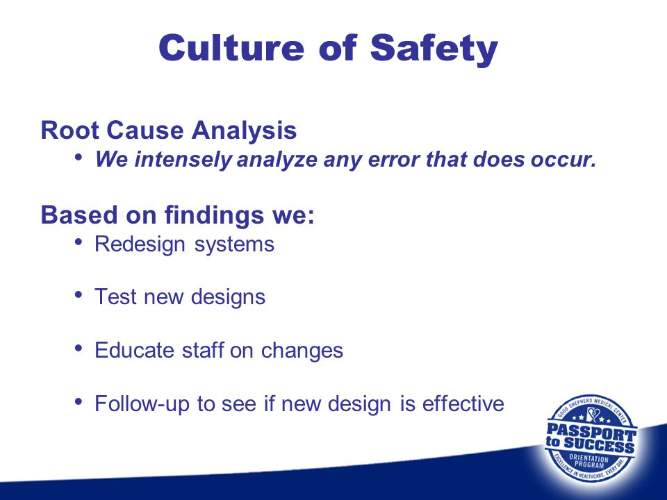 Culture of Safety Root Cause Analysis Based on findings we: