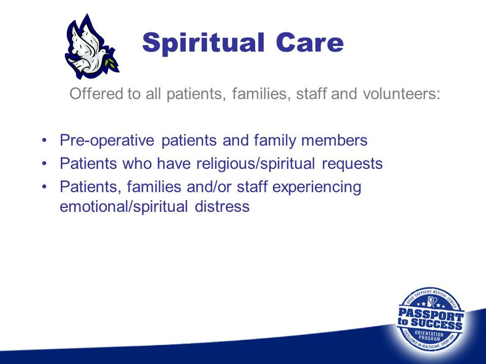 Offered to all patients, families, staff and volunteers: