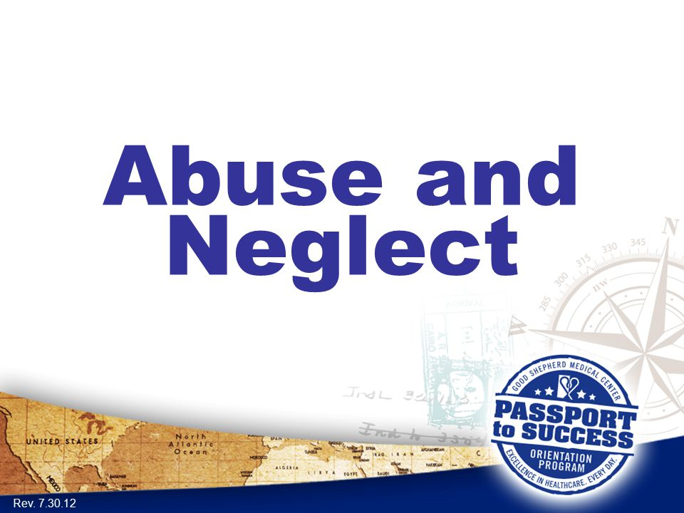 Abuse and Neglect Rev. 7.30.12